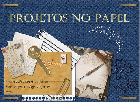 PROJETOS NO PAPEL   Projetos no Papel