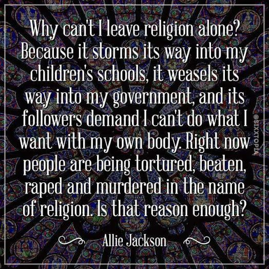 ~Allie Jackson..excellent.....exactly why religion must be confronted and kept in it's appropriate place...in the home and out of public policy.