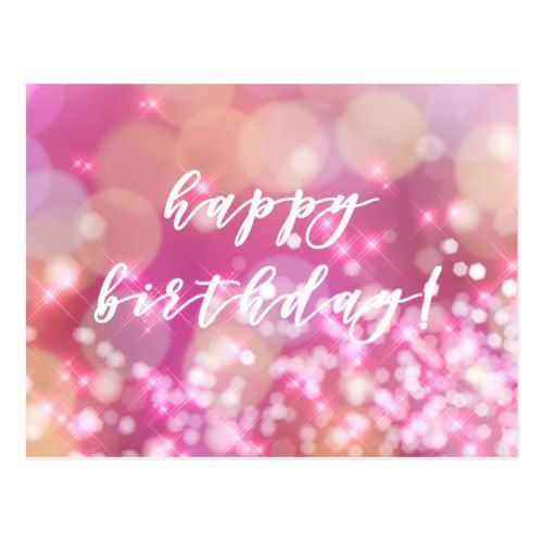 Happy Birthday Glamorous Pink Sparkles Postcard Zazzle Com