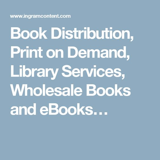 Book Distribution, Print on Demand, Library Services, Wholesale Books and eBooks…