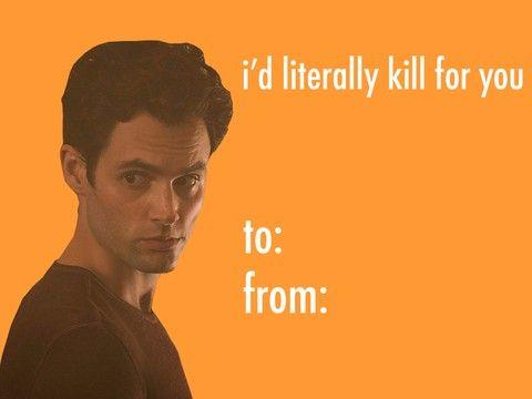 Joe Goldberg You Valentine S Day Card In 2020 Valentines Memes Funniest Valentines Cards Valentines Day Card Memes