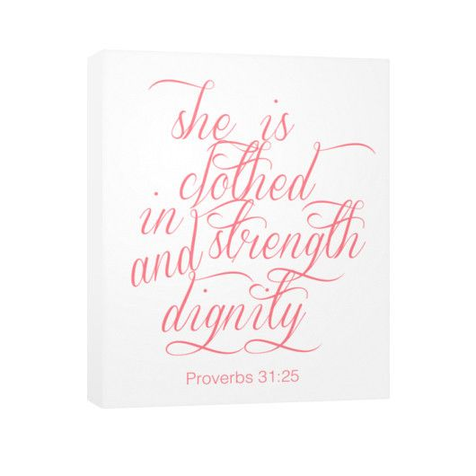 She Is Clothed With Strength And Dignity Canvas: Products, Parties And Canvases On Pinterest