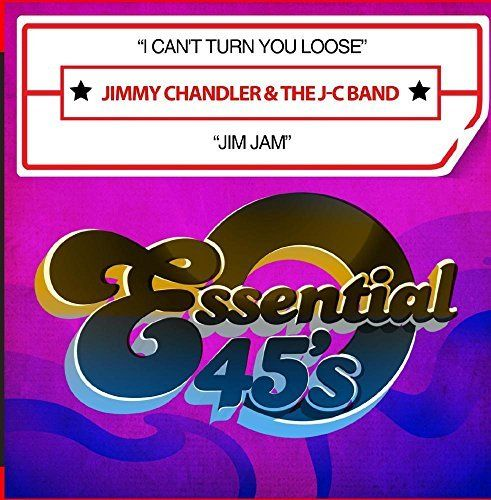 Jimmy & The J-C Band Chandler - Can't Turn You Loose / Jim Jam