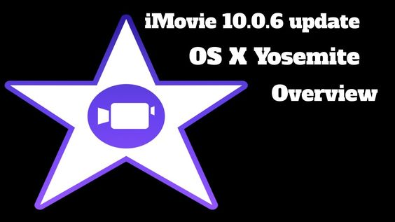 iMovie 10.0.6 OS X Yosemite update and overview