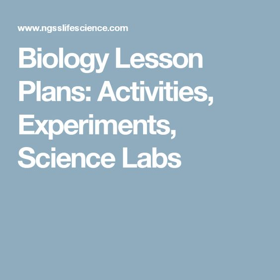 Biology Lesson Plans: Activities, Experiments, Science Labs