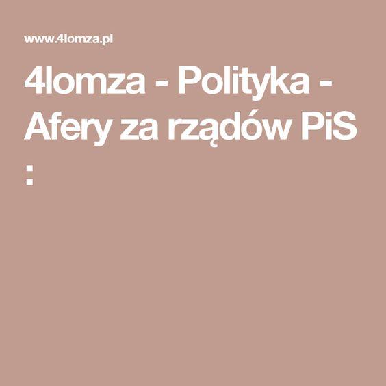 4lomza - Polityka - Afery za rządów PiS :