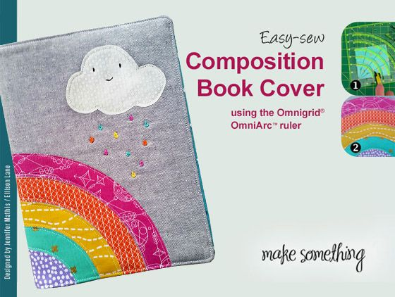 Sewing Tutorial: Make A Rainbow Book Cover using the Omnigrid OmniArc ruler. It makes perfect arcs & circles for sewing and quilting projects.