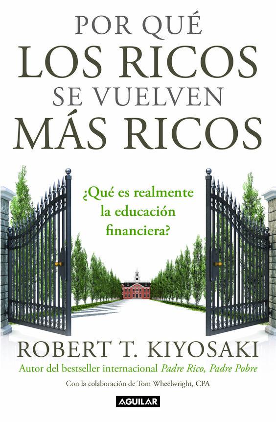 Por qué los ricos se vuelven más ricos, Real educación financiera, PDF - Robert Kiyosaki.