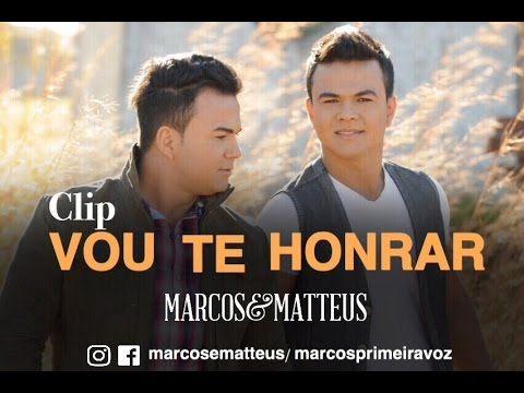 Vou Te Honrar Marcos Matteus Clip Oficial Youtube Youtube