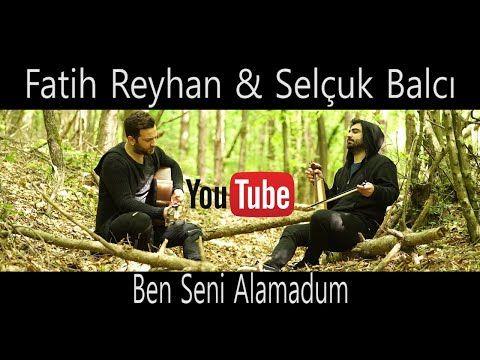 Fatih Reyhan Selcuk Balci Ben Seni Alamadum Duet 2020 Youtube Youtube Seni Anilar