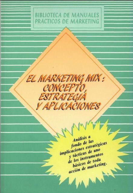 El marketing Mix: Concepto - Estrategia - Aplicaciones - PDF - Español  http://helpbookhn.blogspot.com/2014/10/el-marketing-mix-concepto-estrategia-aplicaciones.html