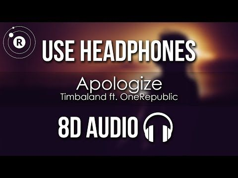 Timbaland Ft Onerepublic Apologize 8d Audio Youtube One Republic Avicii Waiting For Love