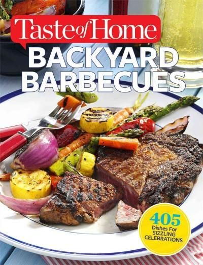 Whether youre whipping up a sizzling weeknight family dinner or planning a warm-weather menu for friends, Taste of Home Backyard Barbecues has you covered. Turn here for all of your fiery favoritesfro