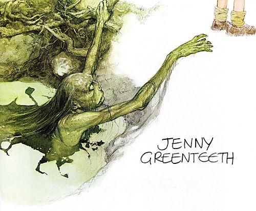 Jenny Greenteeth.