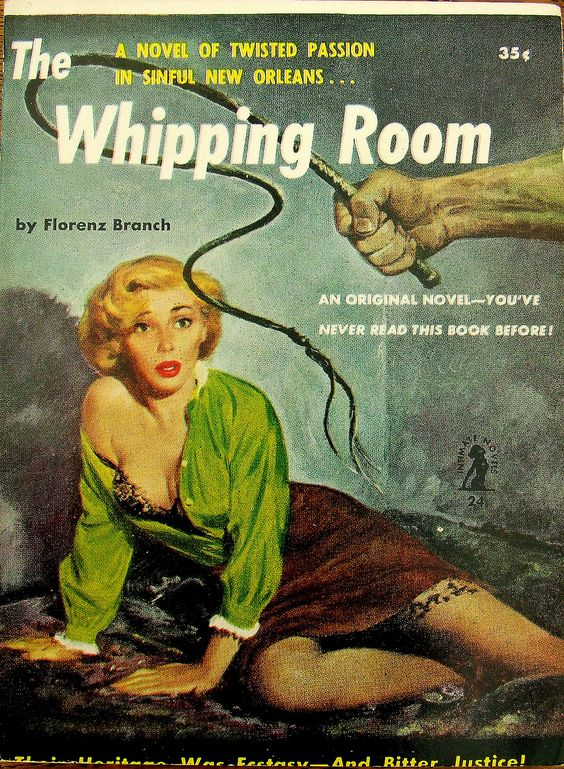 The Whipping Room - Intimate Novels # 24 - Florenz Branch (Florence Stonebraker) - 1952 - Art by Robert Stanley.