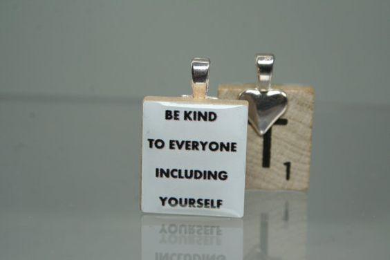Be kind to everyone including yourself Quote #citation #saying by TarryTiles on Etsy