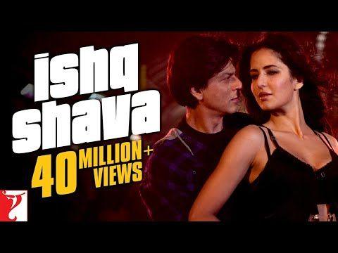 Ishq Shava Full Song Jab Tak Hai Jaan Shah Rukh Khan Katrina Kaif Shilpa Rao Raghav Youtube Bollywood Movie Songs Songs Movie Songs