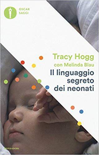 Il Linguaggio Segreto Dei Neonati Download Pdf Gratis Neogenitori Neomamme Neonato