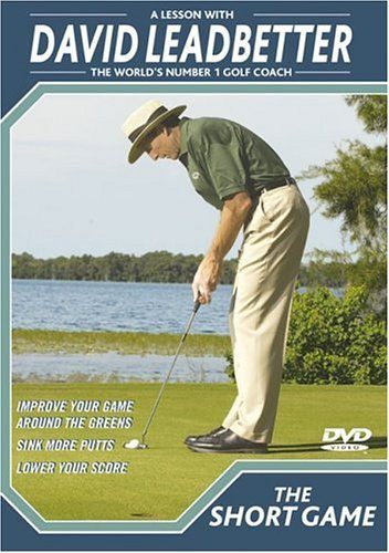 David leadbetter the short game dvd by David Leadbetter. Save 41 Off!. $17.56. The Short Game DVD...Every Golfer Should Have A Copy! Many players can only improve the length and accuracy of their full shots to a certain degree but no matter what your level of play, the potential for improvement in the short game is almost unlimited. A lesson with Leadbetter will teach you how to practice the right way -the way many of the world's leading tour players like Nick Faldo, Scott Simpson, Bo...
