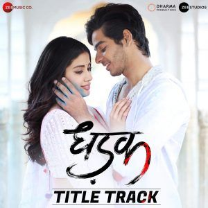 Dhadak 2018 Mp3 Songs Download Free Music Song Mp3 Song Download Movie Songs Indian Movie Songs