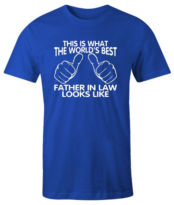 This Is What The World's Best Father In Law Looks Like / Father's day t-shirt / Shirt for Father's day / Gift for dad / Father in Law Gift