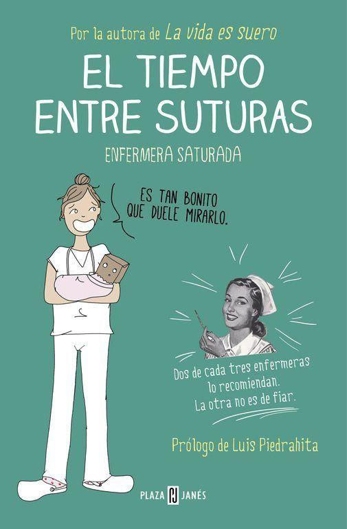 El Tiempo Entre Suturas De Enfermera Saturada El Tiempo Entre Suturas Libros En Línea Libros De Leer