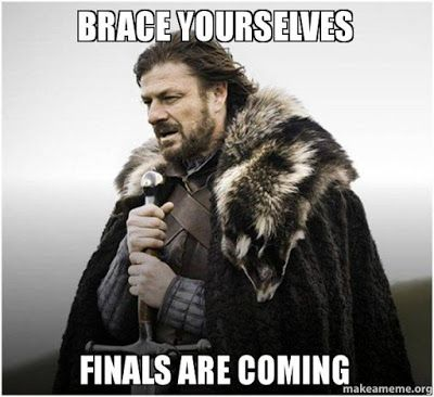 Finals are coming!