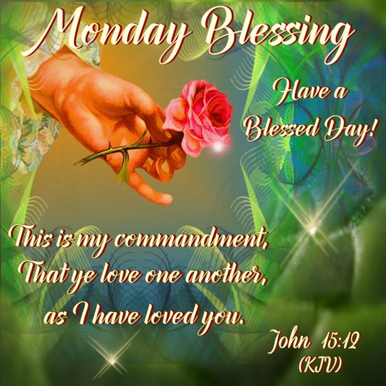 Monday Blessing, John 15:12. Thank you sweet DN. Ly
