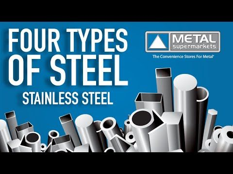 The Four Types Of Steel Part 4 Stainless Steel Metal Supermarkets Youtube Cold Rolled Steel