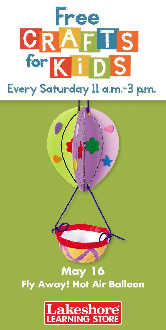 Join us Saturday, May 16 from 11 a.m. - 3 p.m. at any Lakeshore Learning Store for #FreeCraftsForKids! Imaginations take flight—when kids create their own one-of-a-kind hot air balloon!