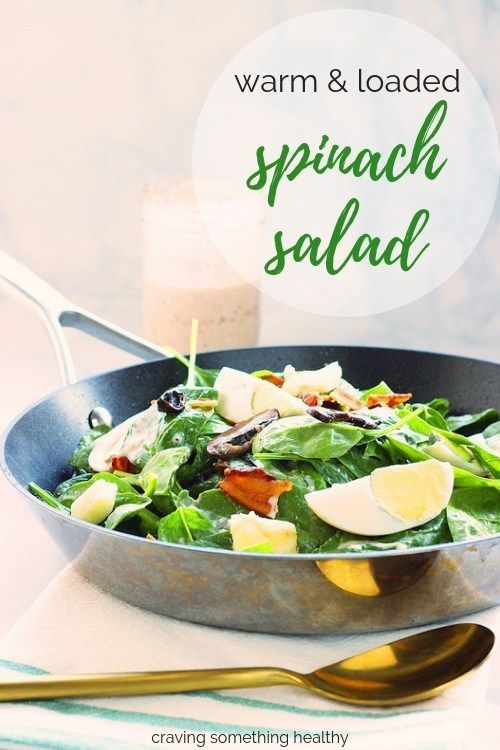 Warm And Loaded Spinach Salad