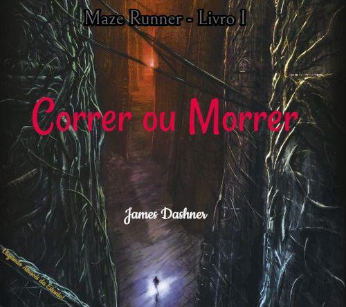 Resenha Opiniao Maze Runner Livro 01 Correr Ou Morrer De