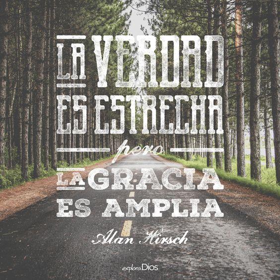 """""""La #verdad es estrecha pero la #gracia es amplia."""" ¿Qué significa eso para ti? #ExploraDios"""
