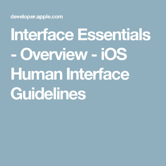 Interface Essentials - Overview - iOS Human Interface Guidelines