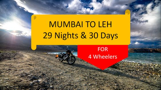 Four Wheel Getaway Tours 29N30D Mumbai to Leh