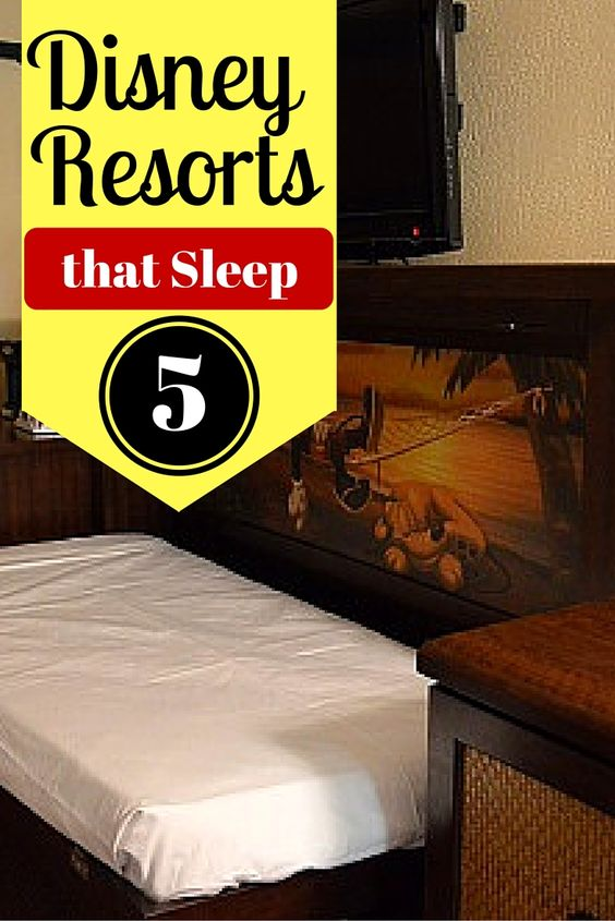 Looking for Disney resorts that sleep 5? Here is a list you will want to check out.
