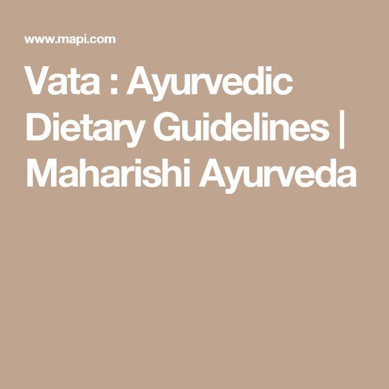 Vata : Ayurvedic Dietary Guidelines   Maharishi Ayurveda