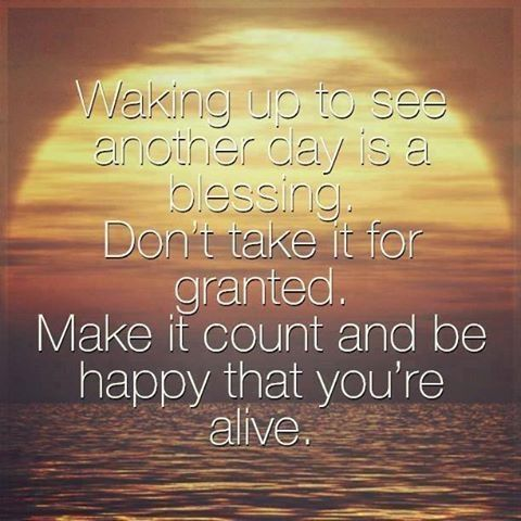 waking up to see another day life quotes quotes positive
