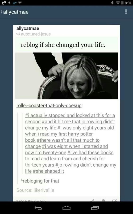 She Changed My Life She Is My Hero I Really Want To Be A Author Now. Thank you J.K Rowling for changing my life
