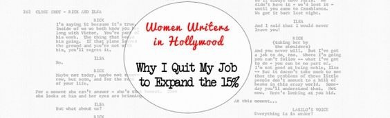 The Woman's Role in Hollywood: Why I Quit My Job to Expand the 15 Percent