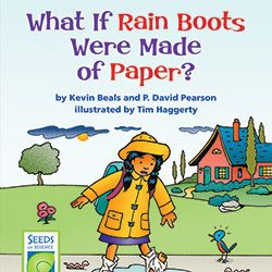 "How do properties of materials determine their uses?  ""What if Rain Boots Were Made of Paper?"""