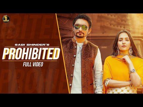 Prohibited Sabi Bhinder Gurlez Akhtar Video Song 2020 Hd In 2020 Latest Bollywood Songs Songs Lyrics