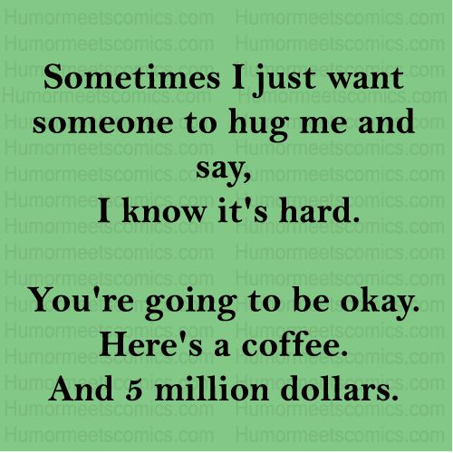 I Just Wanna Cuddle With You Quotes: Sometimes I Just Want Someone To Hug Me And Say ... Here's