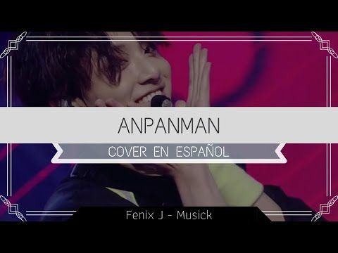 Bts I Anpanman Cover En Español Youtube Bts Cover Youtube