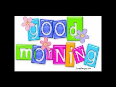 Greg & Steve - Good Morning song