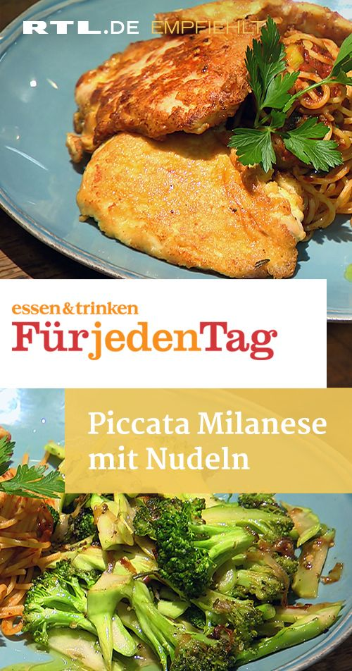 Piccata Milanese Mit Nudeln Das Rezept Aus Essen Trinken Fur Jeden Tag Rezepte Piccata Milanese Essen Und Trinken