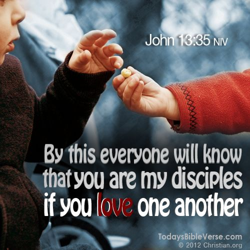 "Jesus Love Each Other: ""By This Everyone Will Know That You Are My Disciples If"