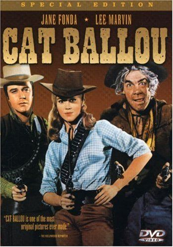 Cat Ballou, Lee Marvin was great in this movie.