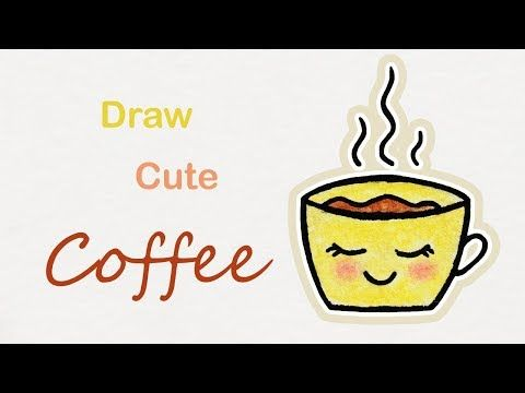 How To Draw A Cute Cup Of Coffee Step By Step Art For Kids