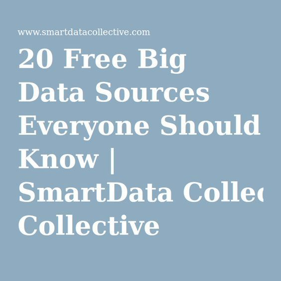 20 Free Big Data Sources Everyone Should Know | SmartData ...
